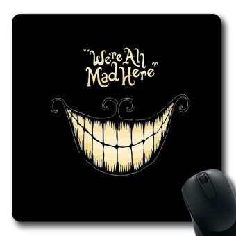 We'Re All Mad Here Design Regular Computer Mouse Pad -7 x 9 Inch Mouse Pad(Black)