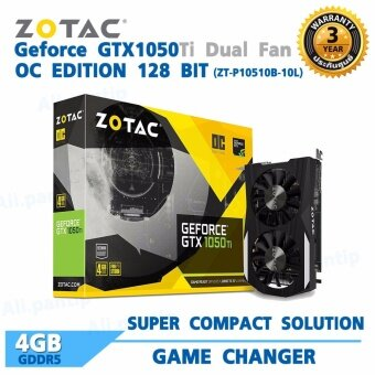 ZOTAC Geforce GTX1050Ti Dual Fan OC Edition 128BIT 4GB GDDR5 (ZT-P10510B-10L)