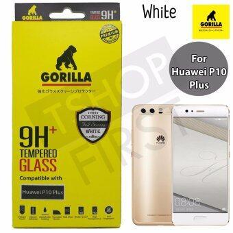 Gorilla Corning Tempered Glass กอริล่า ฟิล์มกระจกนิรภัยเต็มหน้าจอ For Huawei P10 Plus
