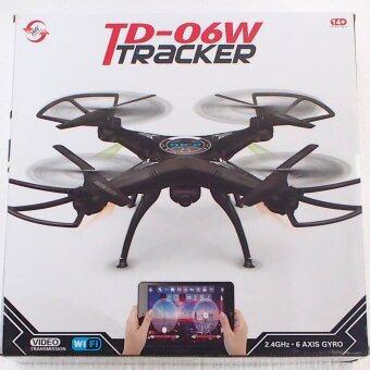 TD โดรน บินบันทึกภาพ TD 06 w tracker FPV มีกล้องเชื่อมต่อ wifiดูภาพผ่านมือถือได้