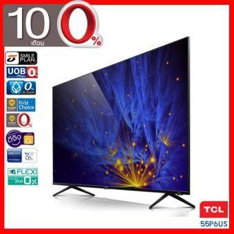 TCL SMART TV 4K LED ขนาด 55 นิ้ว รุ่น 55P6US ( ผ่อน 0% 10 เดือน )