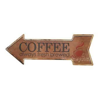 ป้ายสังกะสีลูกศร Coffee always fresh brewed (ปั๊มนูน)