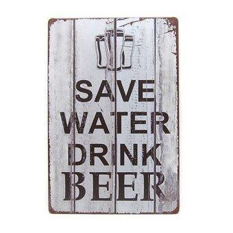 ป้ายสังกะสี Save Water Drink Beer