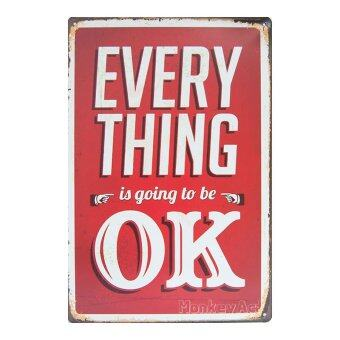 MonkeyAct ป้ายสังกะสีวินเทจ Every Thing is going to be OK