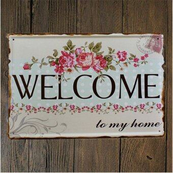 Harga Tin Metal Signs Poster WELCOME To My Home Wall Stickers Decor Iron Retro Plaques