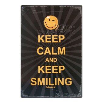 MonkeyAct ป้ายสังกะสีวินเทจ Keep Calm And Keep Smiling, Smiley World