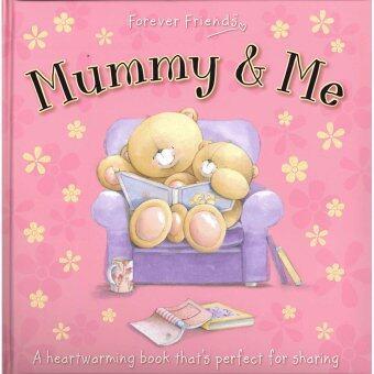 Mummy and Me forever Friends (หนังสือนิทานภาษาอังกฤษ)