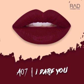 ของแท้ ลิปน้ำชา สี I Dare You : A07 RAD Matte Liquid Lipstick