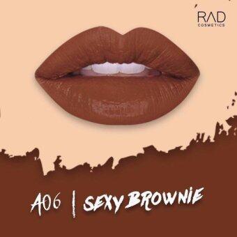 ของแท้ ลิปน้ำชา สี Sexy Brownie : A06 RAD Matte Liquid Lipstick