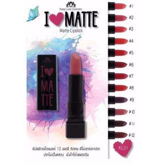 KEEPLOOK I LOVE MATTE LIPSTICK Colors ลิปสติก เนื้อแมท Matte Lipstick KL01